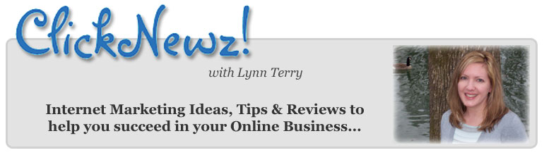 Lynn Terry, author of the ClickNewz Internet Marketing Journal