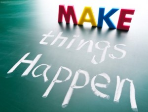 Make Things Happen!